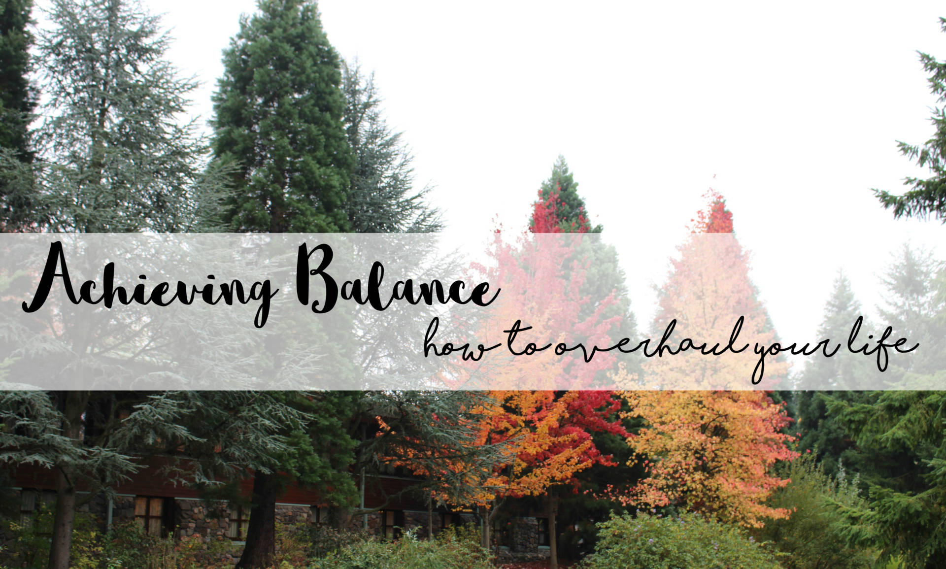 Achieving-Balance-How-To-Overhaul-Your-Life