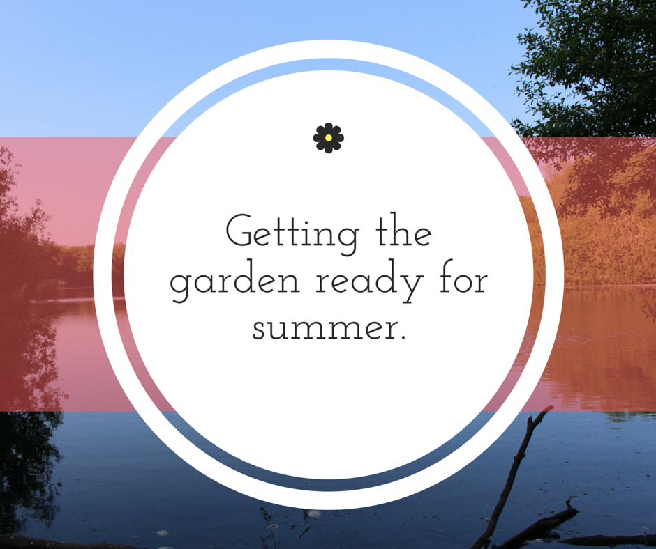 Getting the garden summer ready.